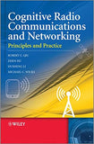 Cognitive Radio Communication and Networking: Principles and Practice