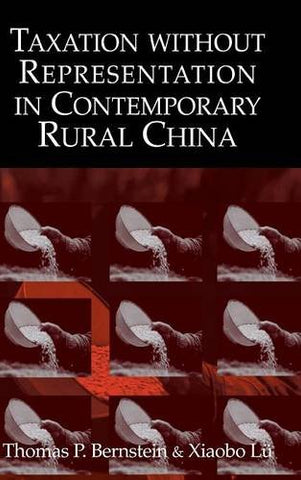 Taxation without Representation in Contemporary Rural China (Cambridge Modern China Series)