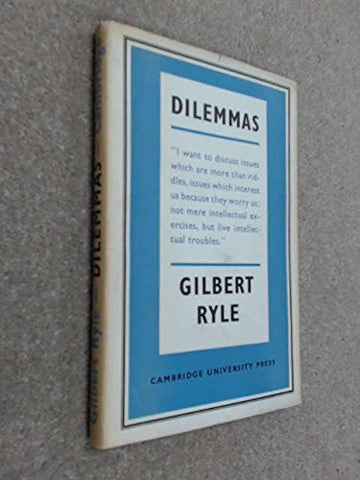 Dilemmas: The Tarner Lectures 1953