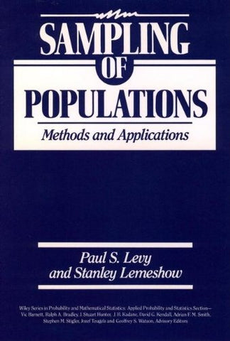 Sampling of Populations: Methods and Applications (Wiley Series in Probability and Statistics - Applied Probability and Statistics Section)