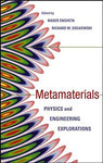 Electromagnetic Metamaterials: Physics and Engineering Explorations
