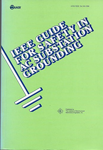 IEEE Guide for Safety in AC Substation Grounding-Standard 80-1986