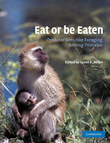Eat or be Eaten: Predator Sensitive Foraging Among Primates