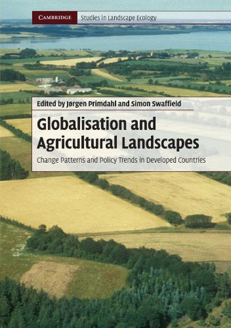 Globalisation and Agricultural Landscapes: Change Patterns and Policy trends in Developed Countries (Cambridge Studies in Landscape Ecology)