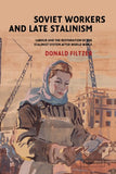 Soviet Workers and Late Stalinism: Labour and the Restoration of the Stalinist System after World War II