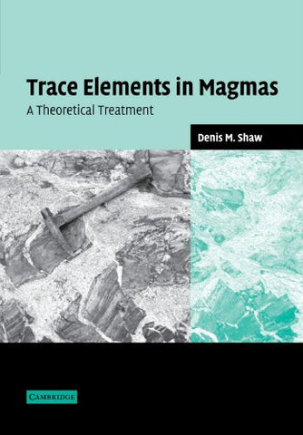 Trace Elements in Magmas: A Theoretical Treatment