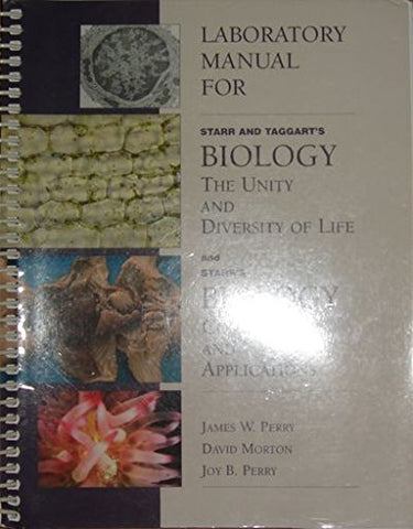 Laboratory Manual for Starr/Taggart's Biology: The Unity and Diversity of Life, 9th and Starr's Biology: Concepts and Applications