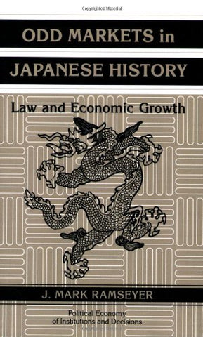 Odd Markets in Japanese History: Law and Economic Growth (Political Economy of Institutions and Decisions)