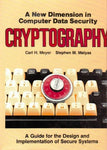 Cryptography: A New Dimension in Computer Data Security--A Guide for the Design and Implementation of Secure Systems