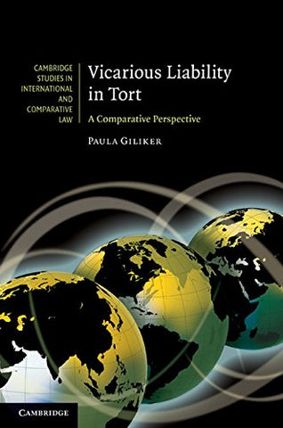 Vicarious Liability in Tort: A Comparative Perspective (Cambridge Studies in International and Comparative Law)