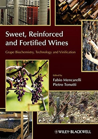 Sweet, Reinforced and Fortified Wines: Grape Biochemistry, Technology and Vinification