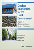 Design Economics for the Built Environment: Impact of Sustainability on Project Evaluation