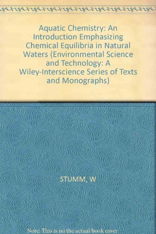 Aquatic Chemistry: An Introduction Emphasizing Chemical Equilibria in Natural Waters