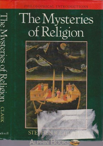 The Mysteries of Religion: An Introduction to Philosophy Through Religion