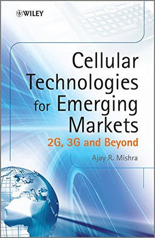Cellular Technologies for Emerging Markets: 2G, 3G and Beyond