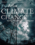 The Atlas of Climate Change: Mapping the Worlds Greatest Challenge