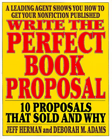 Write the Perfect Book Proposal: 10 Proposals That Sold And Why