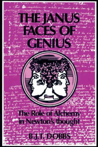 The Janus Faces of Genius: The Role of Alchemy in Newton's Thought