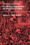 The Military Organisation of a Renaissance State: Venice c.1400 to 1617 (Cambridge Studies in Early Modern History)