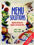 Menu Solutions: Quantity Recipes for Regular and Special Diets