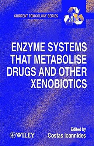 Enzyme Systems that Metabolise Drugs and Other Xenobiotics
