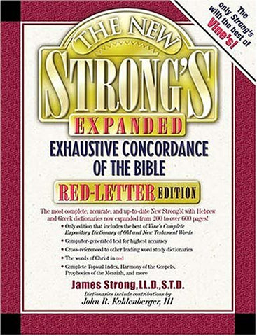 The New Strong'S Expanded Exhaustive Concordance Of The Bible (Red-Letter Edition)