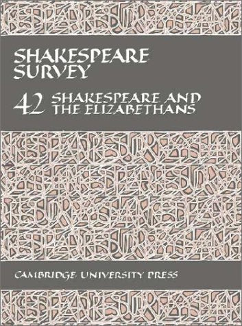 Shakespeare Survey 42: Shakespeare and the Elizabethans