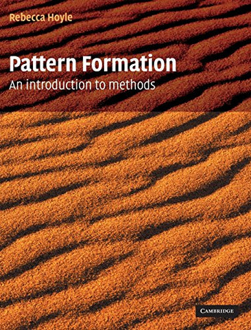Pattern Formation: An Introduction to Methods (Cambridge Texts in Applied Mathematics)
