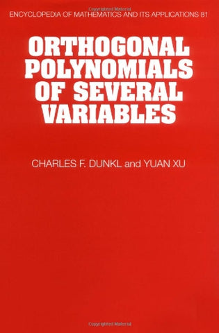 Orthogonal Polynomials of Several Variables (Encyclopedia of Mathematics and its Applications)