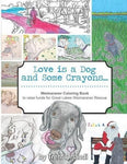 Love is a Dog and Some Crayons: A Weimaraner Coloring Book