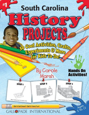 South Carolina History Projects - 30 Cool Activities, Crafts, Experiments and More for Kids to Do to Learn About Your State! (1) (South Carolina Experience)