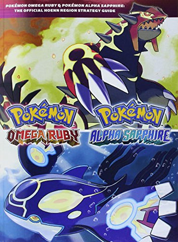 Pokmon Omega Ruby & Pokmon Alpha Sapphire: The Official Hoenn Region Strategy Guide