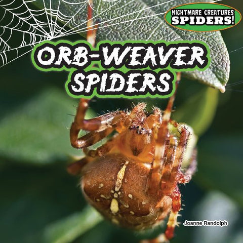 Orb-Weaver Spiders (Nightmare Creatures Spiders!)