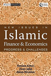 New Issues in Islamic Finance and Economics: Progress and Challenges