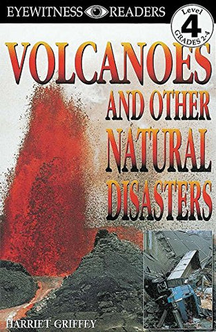 Dk Readers: Volcanoes And Other Natural Disasters (Level 4: Proficient Readers)