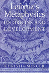 Leibniz's Metaphysics: Its Origins and Development