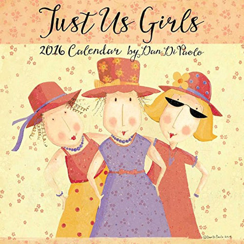Just Us Girls 2016 Wall Calendar