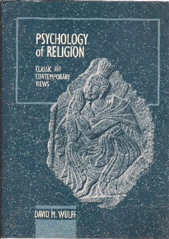 Psychology of Religion: Classic and Contemporary Views