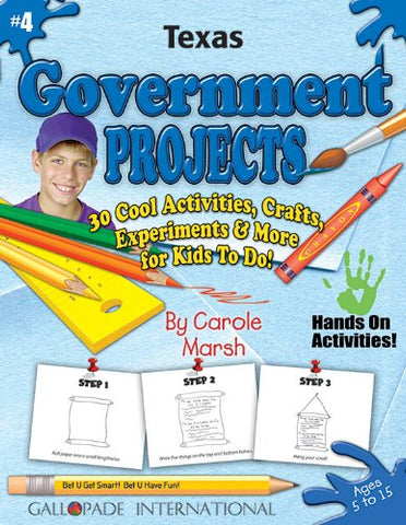 Texas Government Projects - 30 Cool Activities, Crafts, Experiments and More for Kids to Do to Learn About Your State! (4) (Texas Experience)
