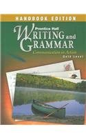 Writing and Grammar: Communication in Action Handbook, Gold Level