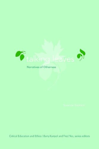 Talking Leaves: Narratives of Otherness (Critical Education and Ethics)