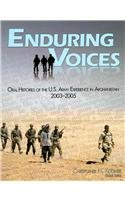 Enduring Voices: Oral Histories of the U.S. Army Experience in Afghanistan, 2003-2005 (Center of Military History Publication)
