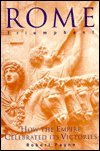 Rome Triumphant: How the Empire Celebrated Its Victories