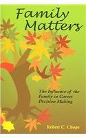 Family Matters: The Influence of the Family in Career Decision Making