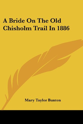 A Bride On The Old Chisholm Trail In 1886