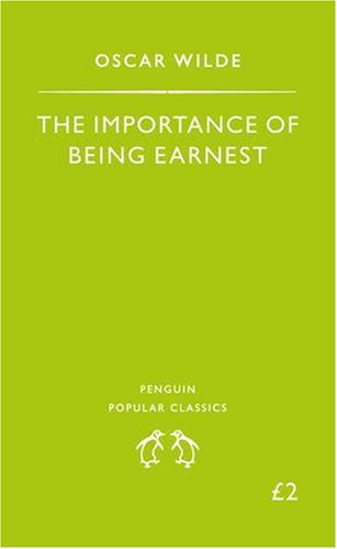 Importance of Being Earnest (Penguin Popular Classics)