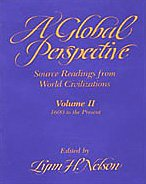 Global Perspective Source Readings from World Civilization: Volume II: 1600 to the Present (Global Perspectives, Since 1600)