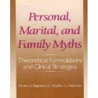 Personal, Marital, and Family Myths: Theoretical Formulations and Clinical Strategies
