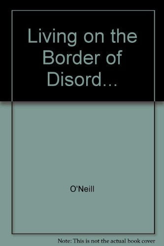 Living on the Border of Disorder: How to Cope With an Addictive Person