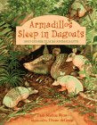 Armadillos Sleep in Dugouts: And Other Places Animals Live